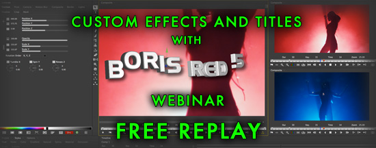 Webinar Replay: Custom Effects and Titles with Boris RED 5