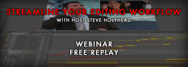 Webinar Replay: Streamline Your Editing Workflow