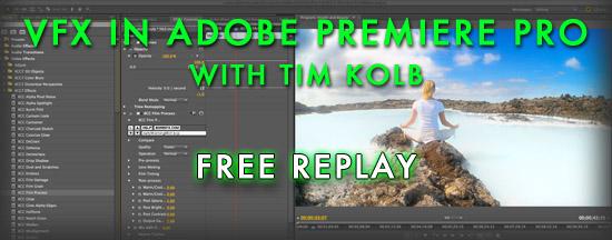 Free Webinar Replay: VFX in Adobe Premiere Pro, with Tim Kolb
