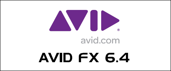 Avid FX 6.4 is here